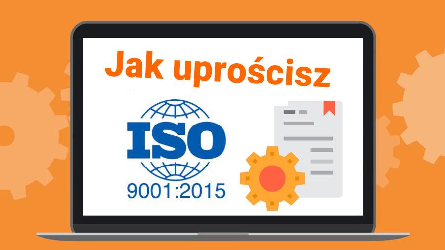 Jak uprościć Twój system ISO 9001:2015 na produkcji?