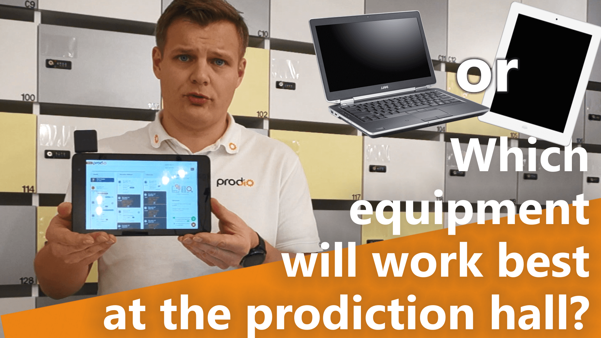 Which equipment will work best to register production at the production hall? Computer, tablet or something different?