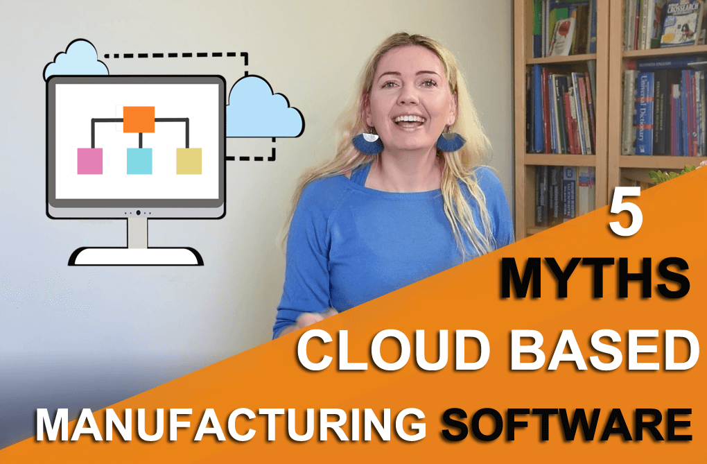 5 myths about cloud based manufacturing software.